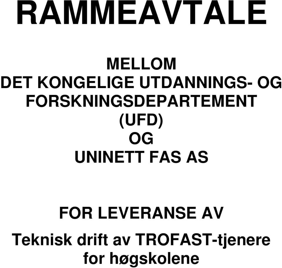 (UFD) OG UNINETT FAS AS FOR LEVERANSE