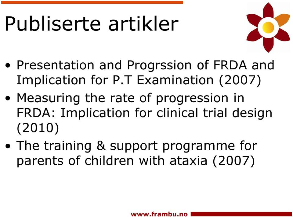 T Examination (2007) Measuring the rate of progression in FRDA: