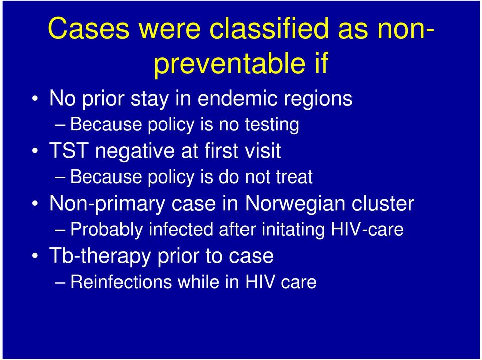 policy is do not treat Non-primary case in Norwegian cluster Probably