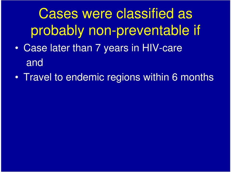 than 7 years in HIV-care and
