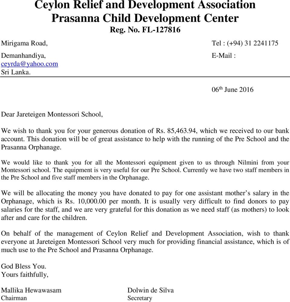 This donation will be of great assistance to help with the running of the Pre School and the Prasanna Orphanage.