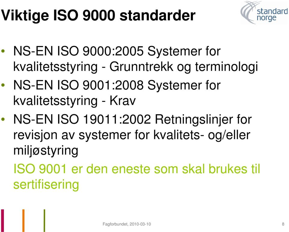 NS-EN ISO 19011:2002 Retningslinjer for revisjon av systemer for kvalitets- og/eller