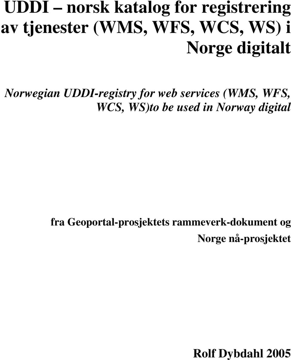 (WMS, WFS, WCS, WS)to be used in Norway digital fra