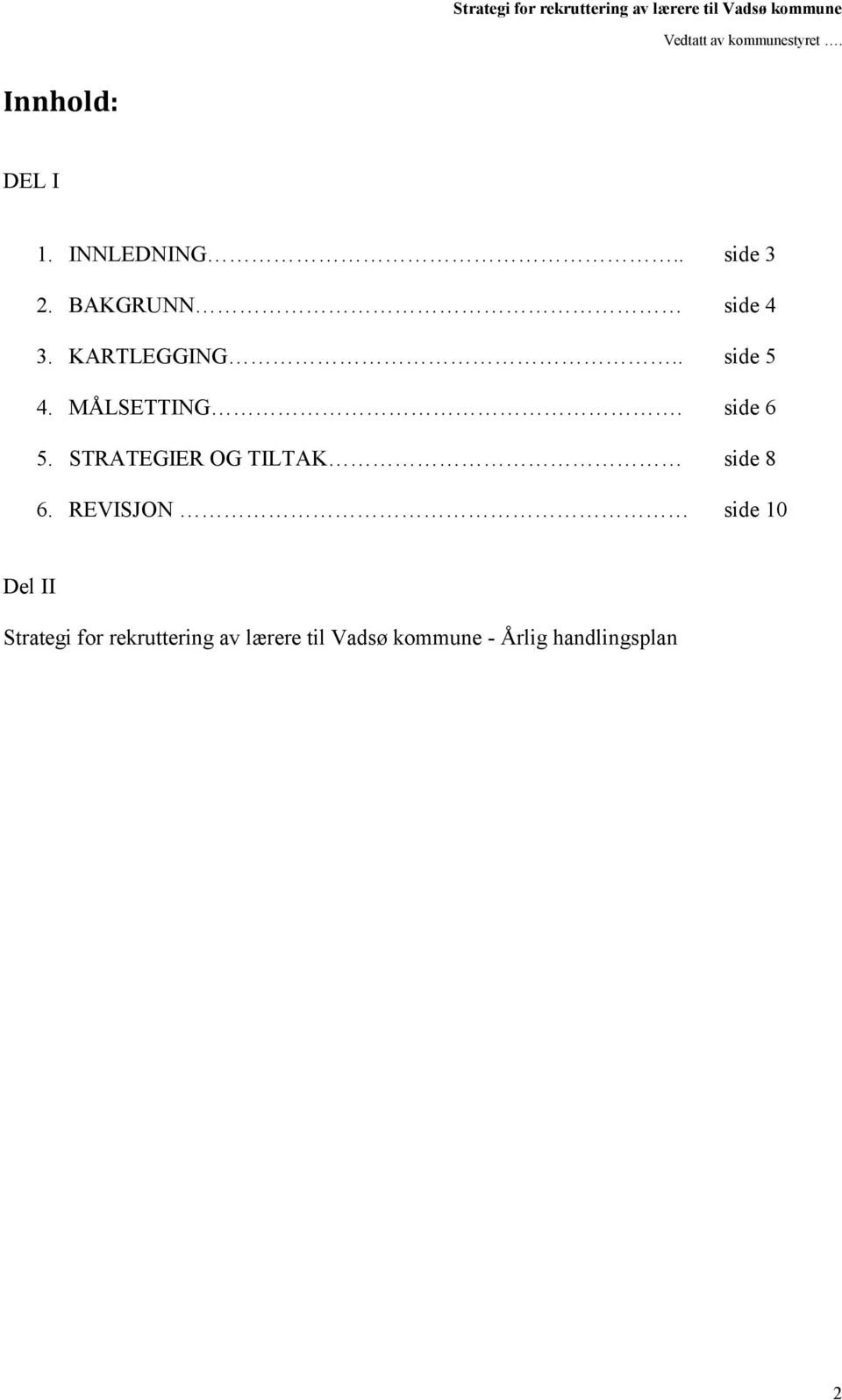 STRATEGIER OG TILTAK side 8 6.