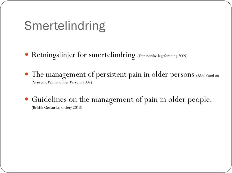persons (AGS Panel on Persistent Pain in Older Persons 2002)