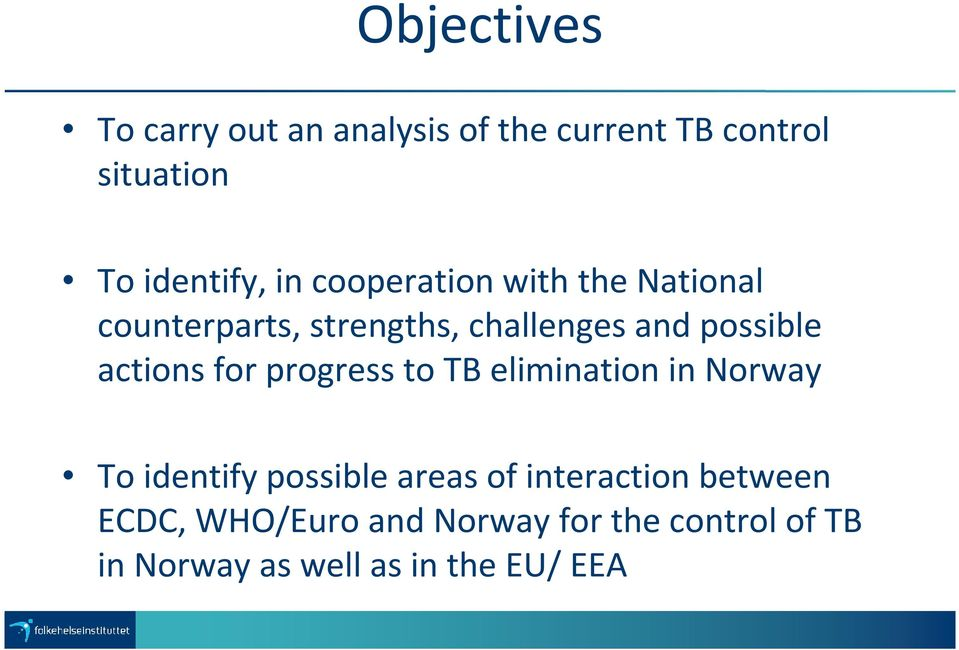 for progress to TB elimination in Norway To identify possible areas of interaction