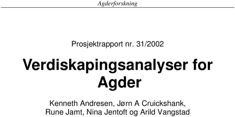 Agder Kenneth Andresen, Jørn A