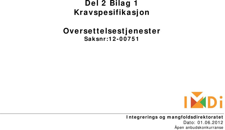 Saksnr:12-00751 Integrerings og