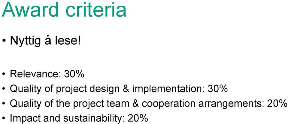 implementation: 30% Quality of the project