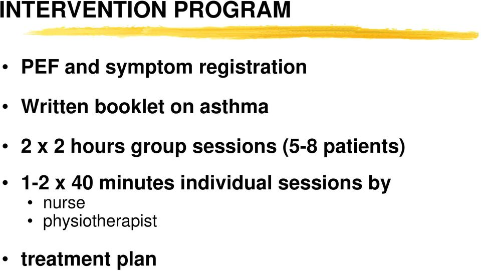 hours group sessions (5-8 patients) 1-2 x 40
