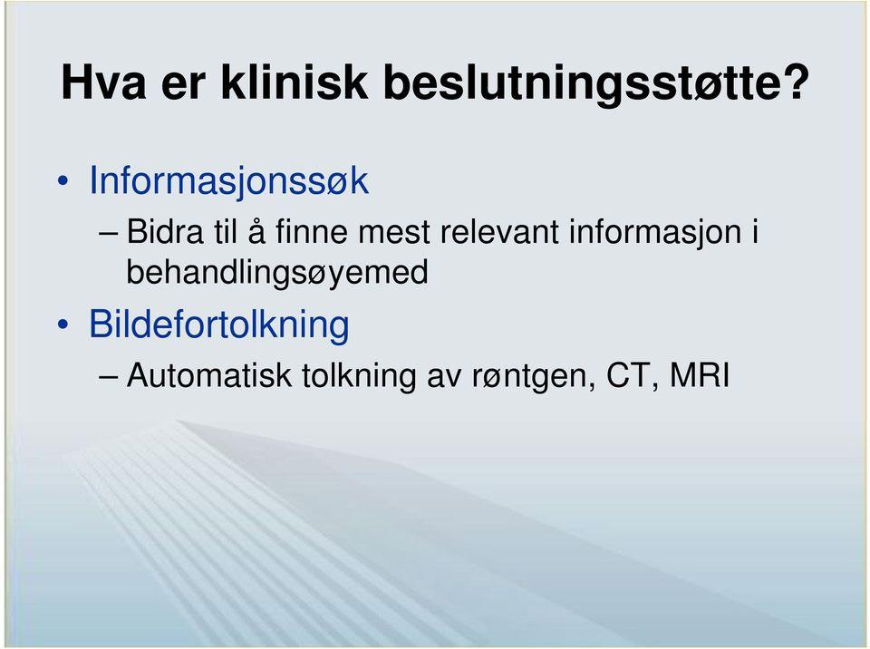 relevant informasjon i behandlingsøyemed