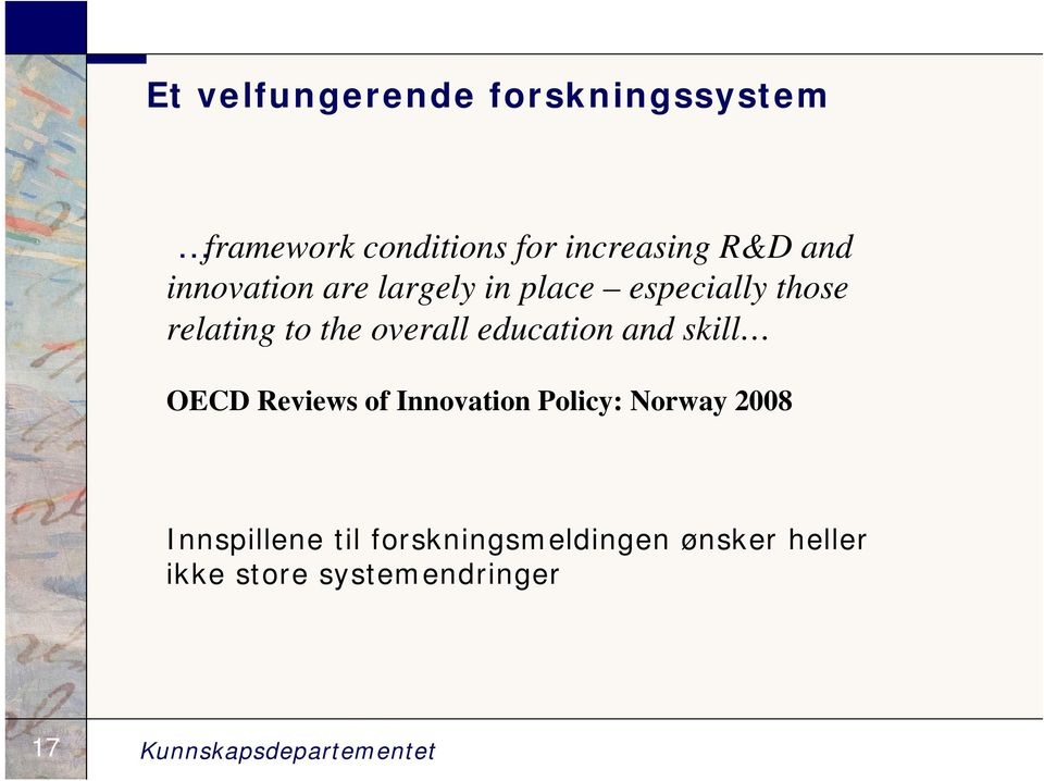 education and skill OECD Reviews of Innovation Policy: Norway 2008 Innspillene