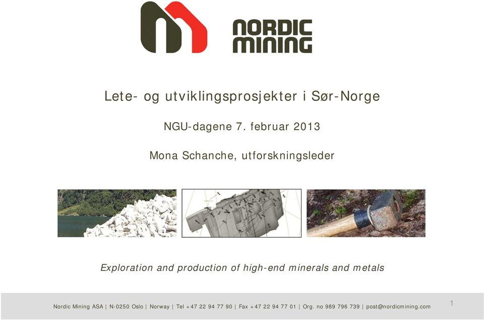 production of high-end minerals and metals Nordic Mining ASA N-0250