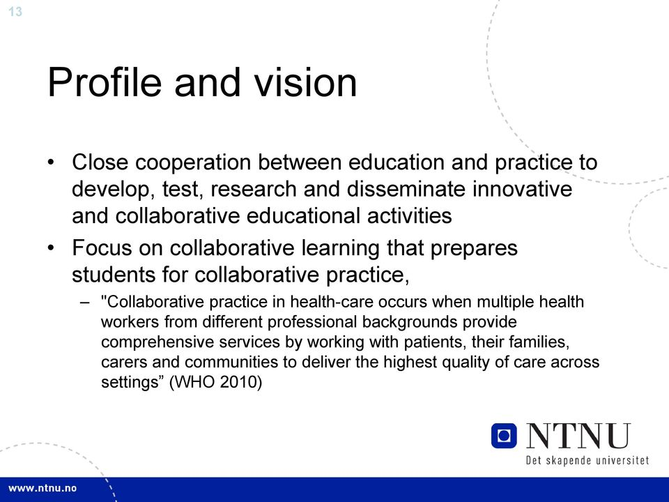"""Collaborative practice in health-care occurs when multiple health workers from different professional backgrounds provide"