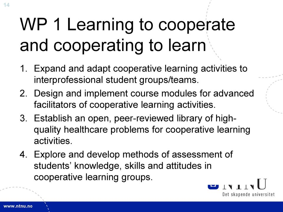 Design and implement course modules for advanced facilitators of cooperative learning activities. 3.