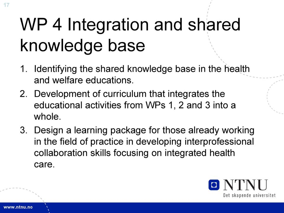 Development of curriculum that integrates the educational activities from WPs 1, 2 and 3 into a