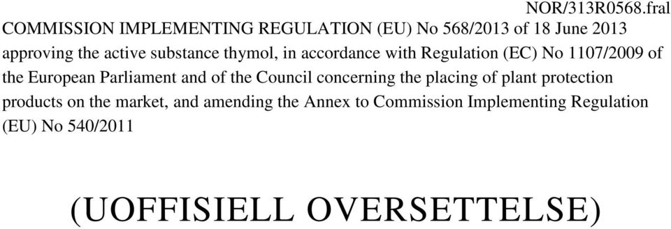 substance thymol, in accordance with Regulation (EC) No 1107/2009 of the European Parliament and