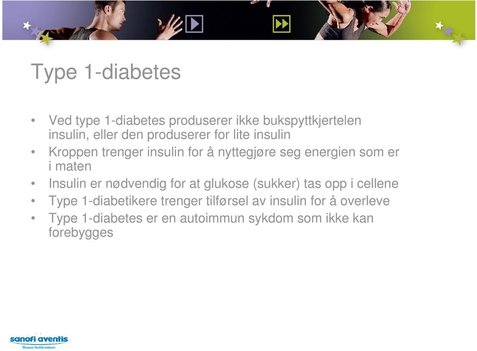 maten Insulin er nødvendig for at glukose (sukker) tas opp i cellene Type 1-diabetikere