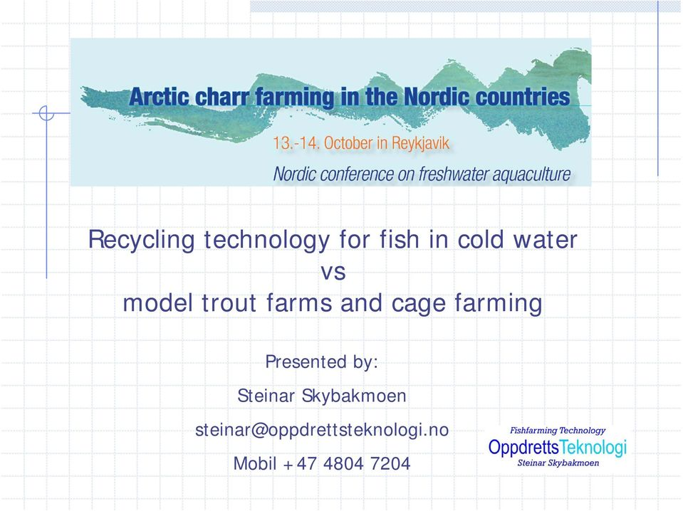 farming Presented by: Steinar Skybakmoen