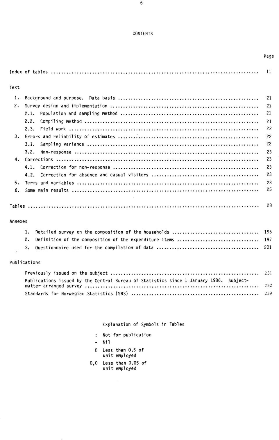 Terms and variables 23 6. Some main results 25 Tables 28 Annexes 1. Detailed survey on the composition of the households 195 2. Definition of the composition of the expenditure items 197 3.