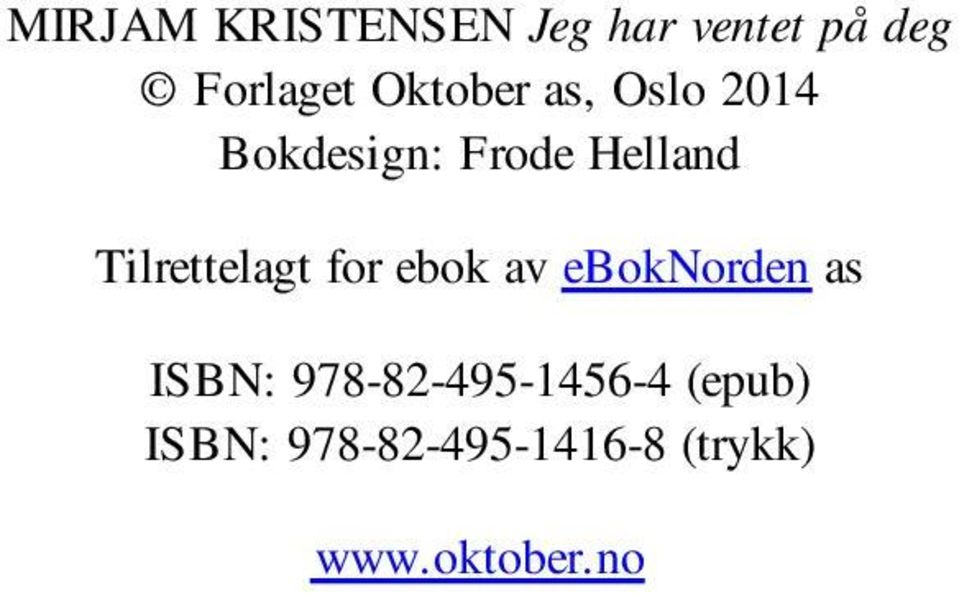 Tilrettelagt for ebok av eboknorden as ISBN: