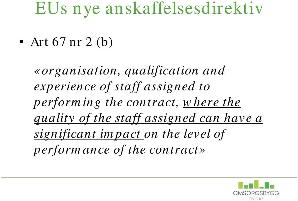 the contract, where the quality of the staff assigned can have