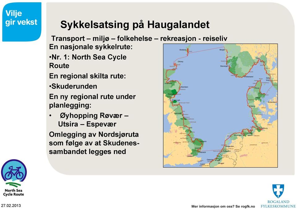 1: North Sea Cycle Route En regional skilta rute: Skuderunden En ny regional
