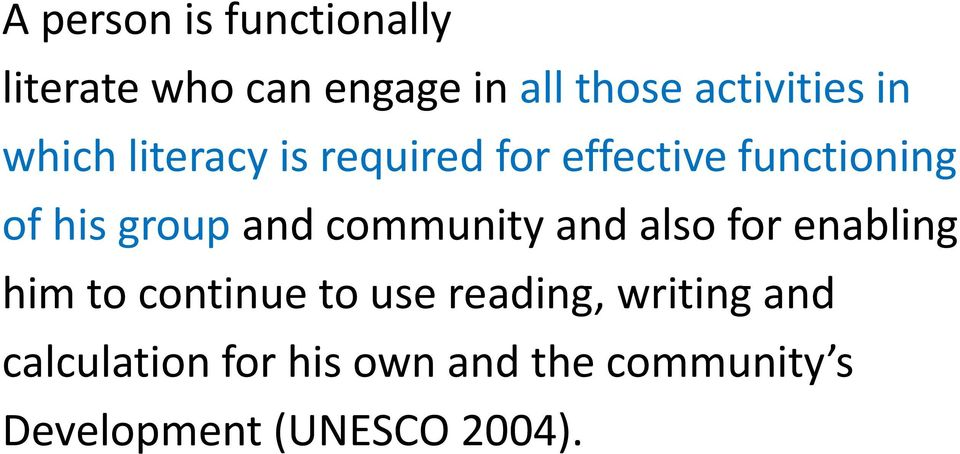community and also for enabling him to continue to use reading, writing