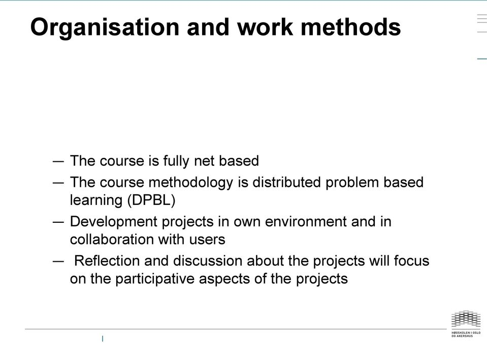 projects in own environment and in collaboration with users Reflection and