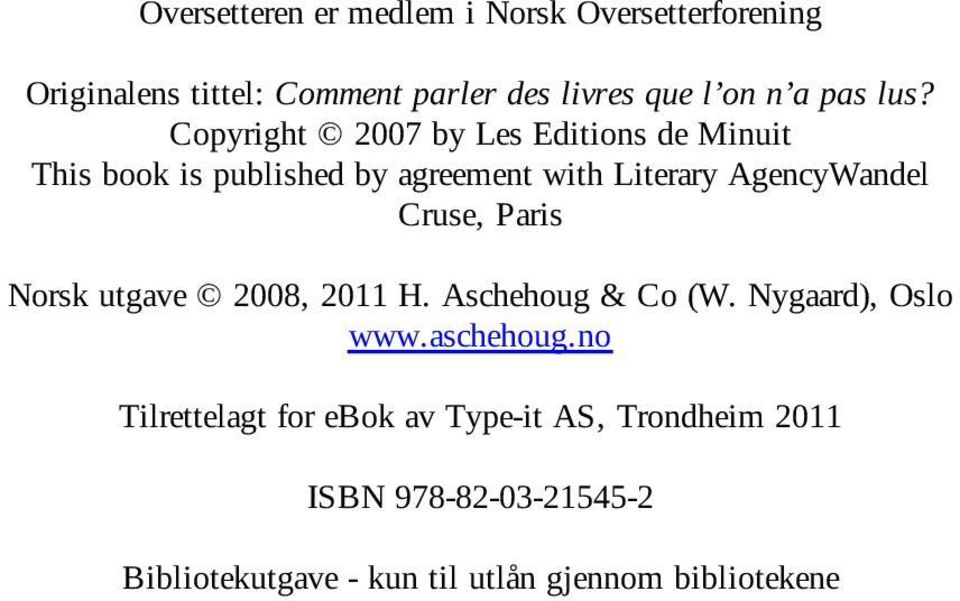 Copyright 2007 by Les Editions de Minuit This book is published by agreement with Literary AgencyWandel