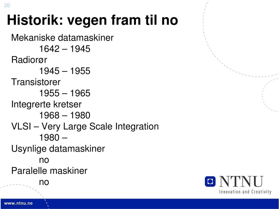 Integrerte kretser 1968 1980 VLSI Very Large Scale