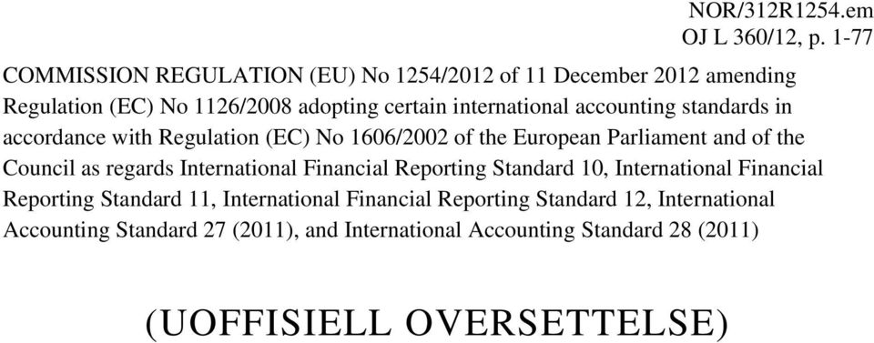 accounting standards in accordance with Regulation (EC) No 1606/2002 of the European Parliament and of the Council as regards
