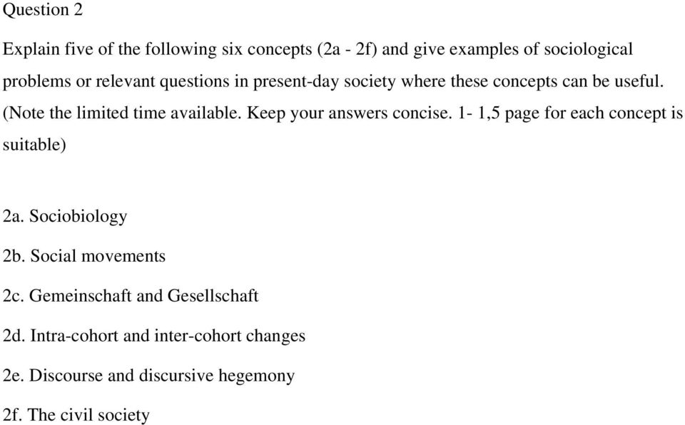 Keep your answers concise. 1-1,5 page for each concept is suitable) 2a. Sociobiology 2b. Social movements 2c.