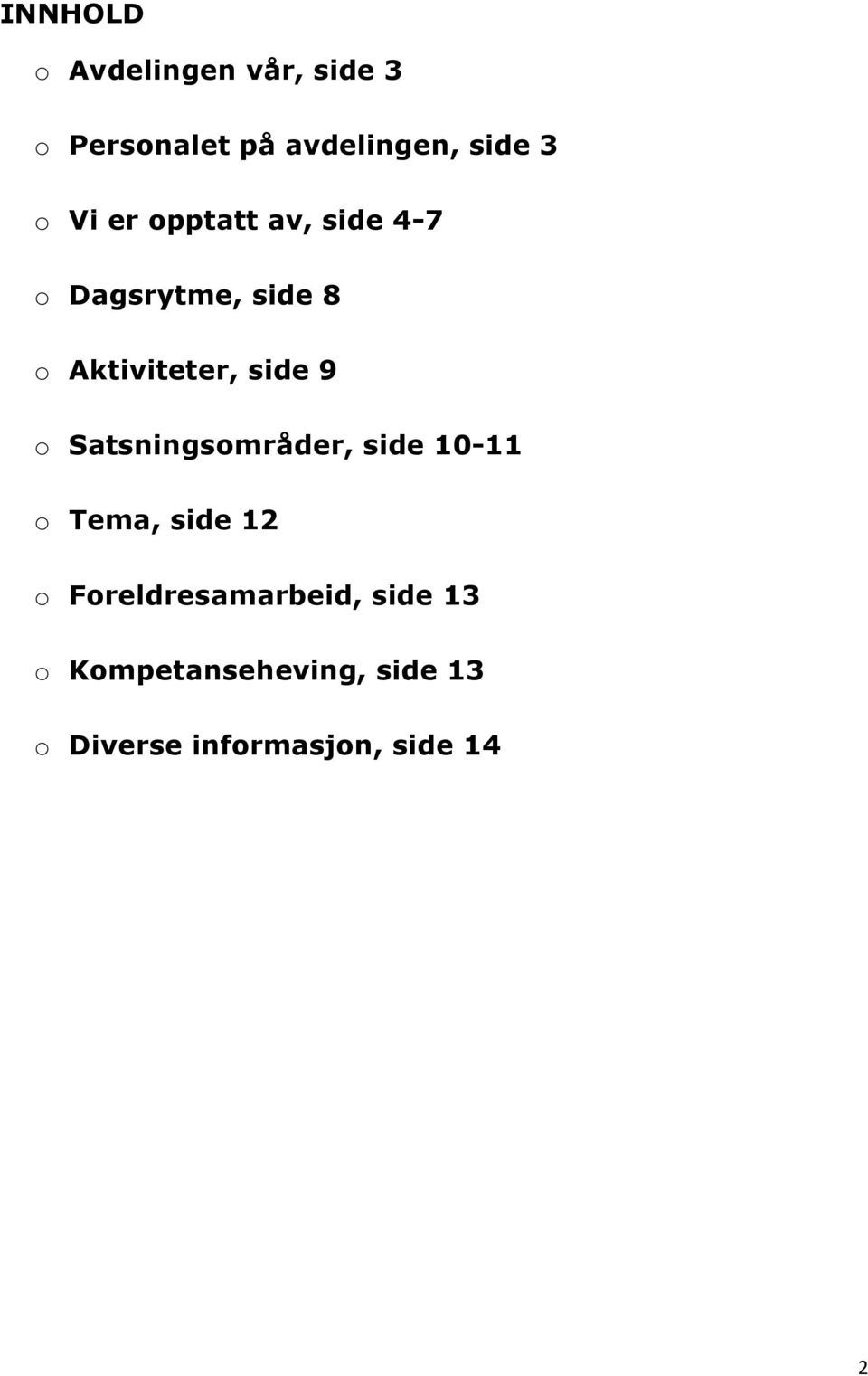 side 9 Satsningsmråder, side 10-11 Tema, side 12