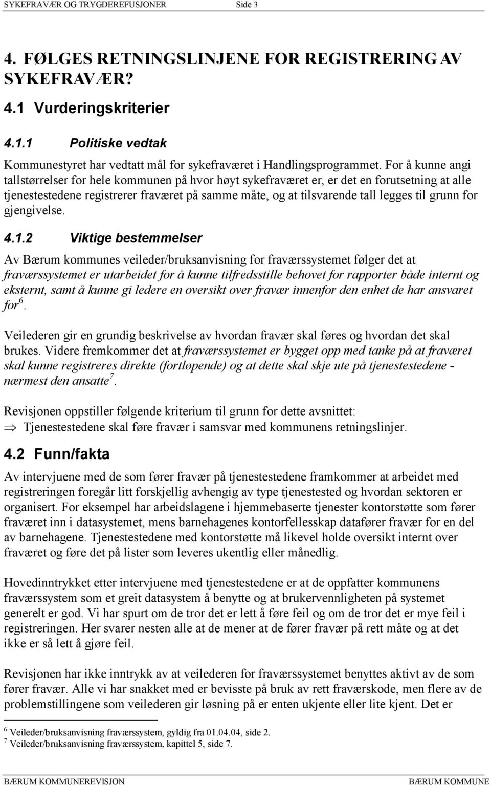 grunn for gjengivelse. 4.1.