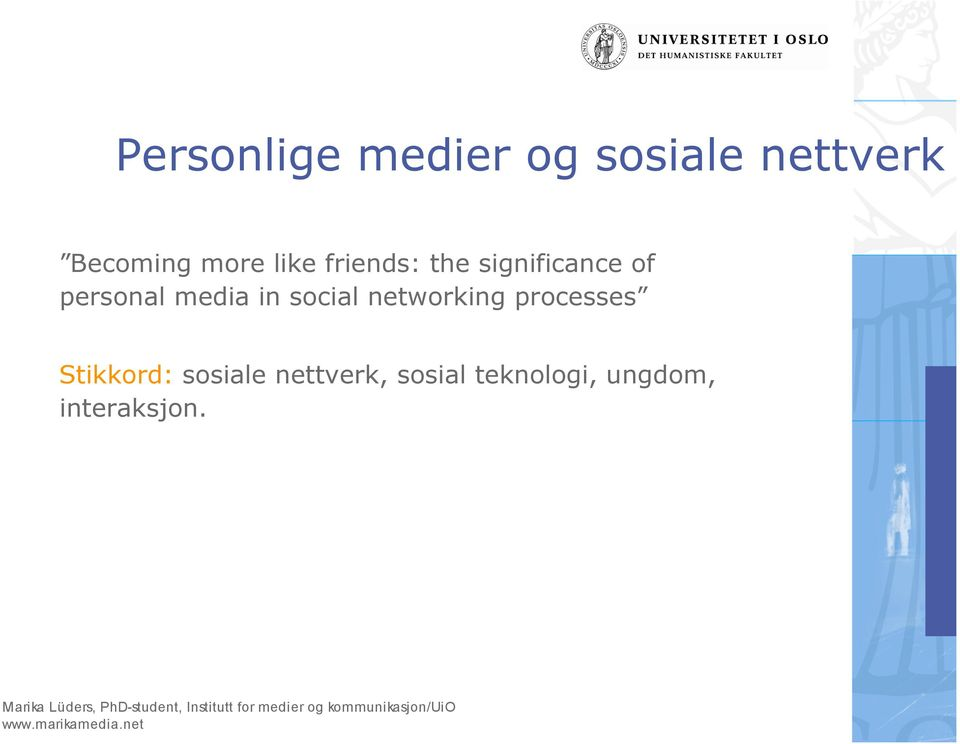 media in social networking processes Stikkord: