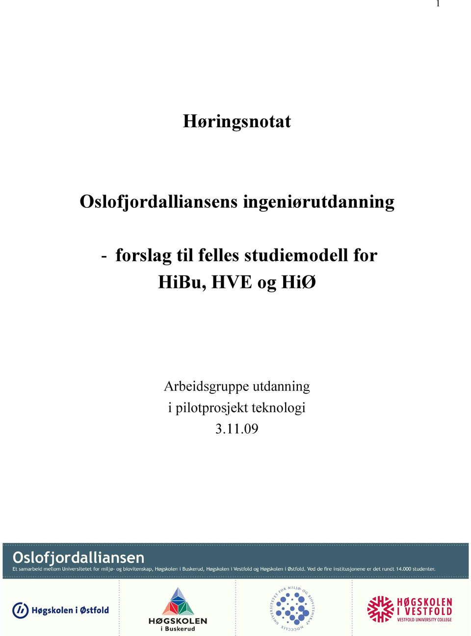 studiemodell for HiBu, HVE og HiØ