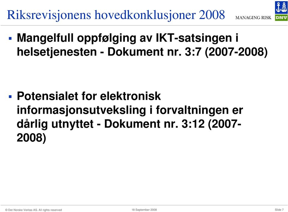 3:7 (2007-2008) Potensialet for elektronisk