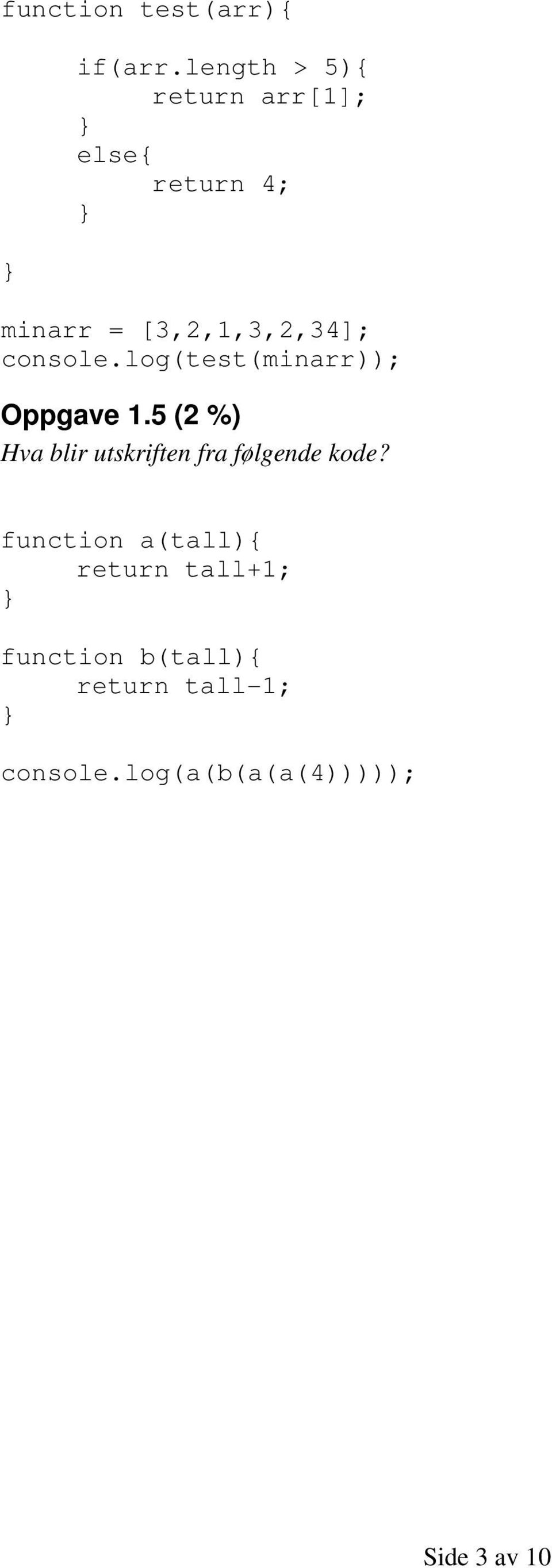 console.log(test(minarr)); Oppgave 1.