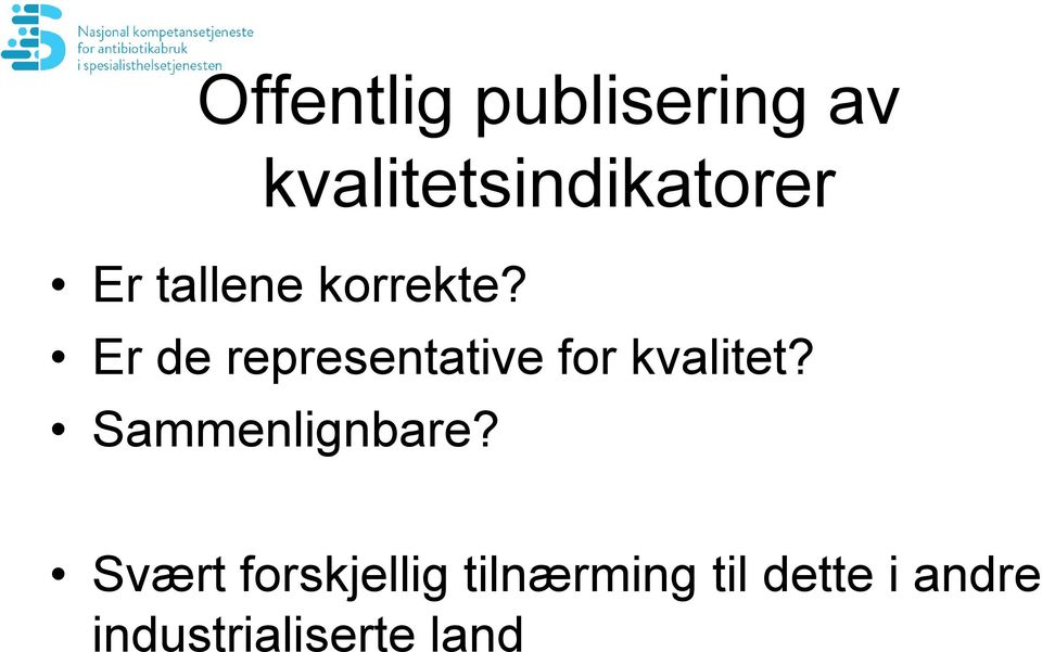 Er de representative for kvalitet?