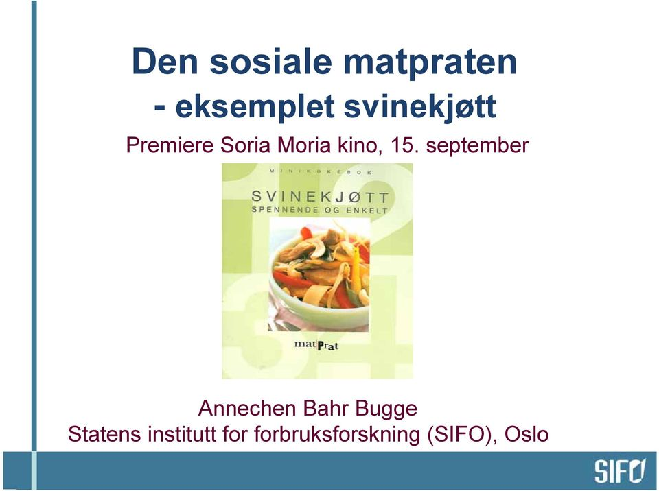 15. september Annechen Bahr Bugge