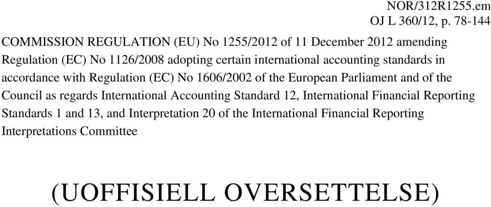 international accounting standards in accordance with Regulation (EC) No 1606/2002 of the European Parliament and of the
