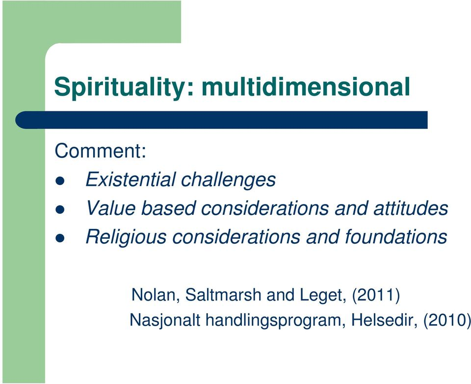 Religious considerations and foundations Nolan,
