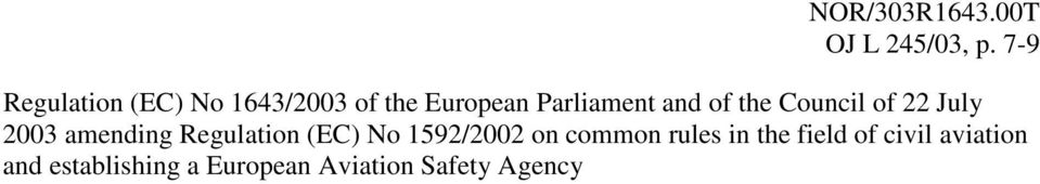 of the Council of 22 July 2003 amending Regulation (EC) No