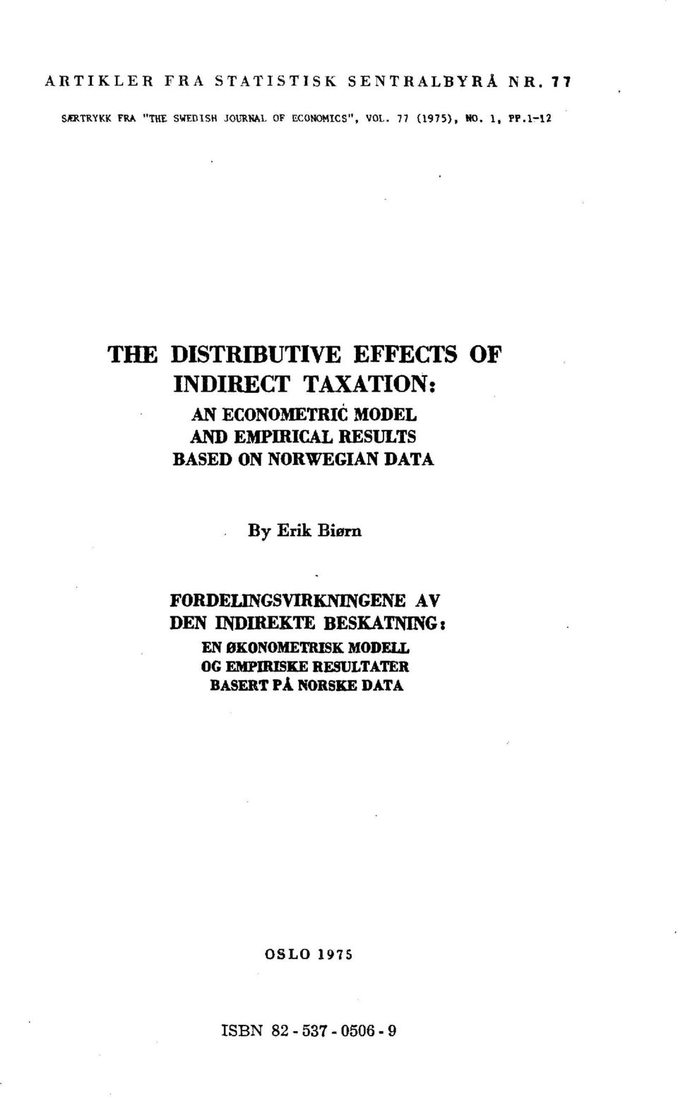 1-12 TIDE DISTRIBUTIVE EFFECTS OF INDIRECT TAXATION: AN ECONOMETRIC MODEL AND EMPIRICAL RESULTS
