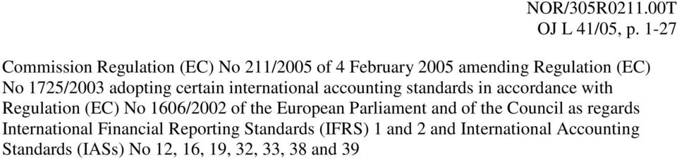 adopting certain international accounting standards in accordance with Regulation (EC) No 1606/2002 of the