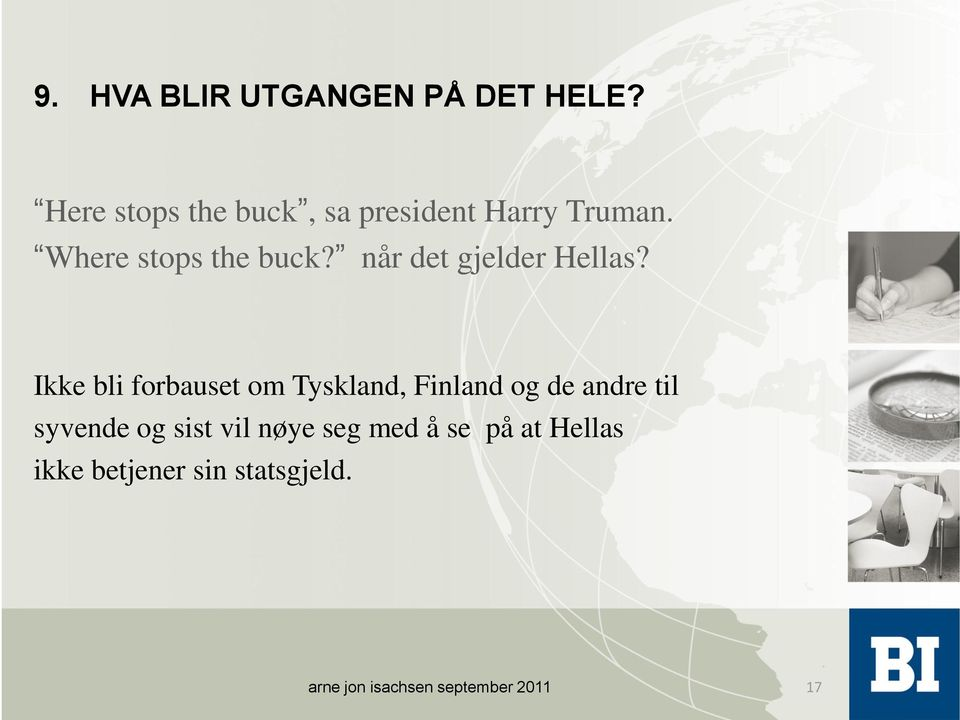 Where stops the buck? når det gjelder Hellas?