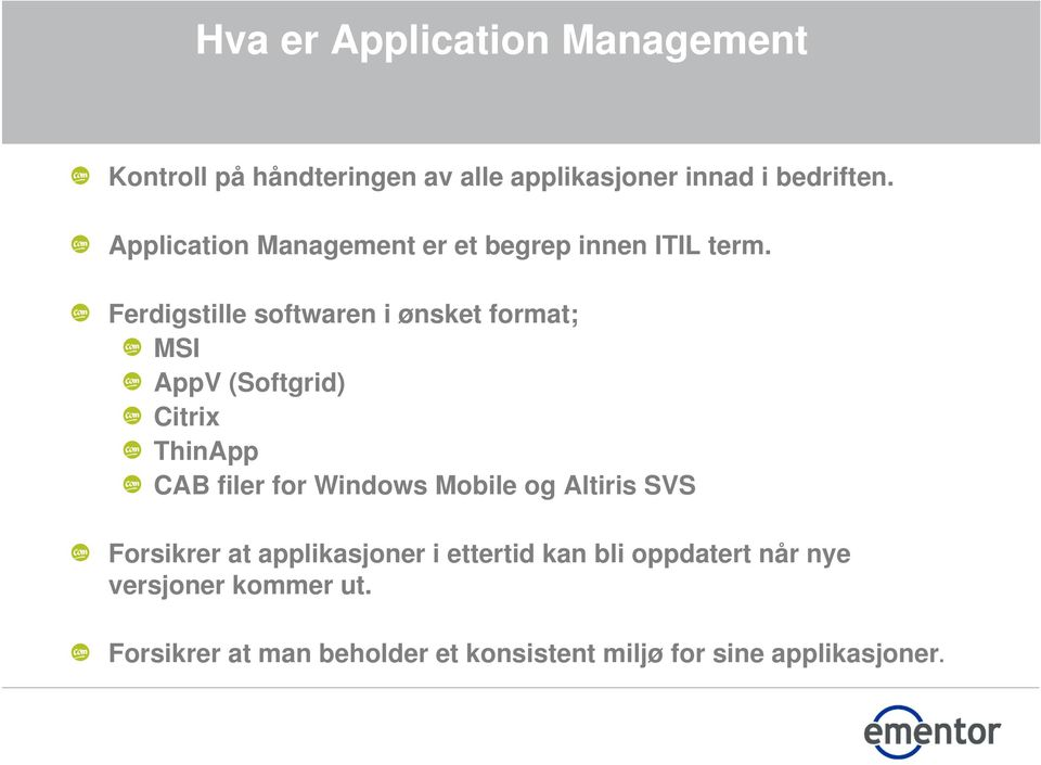 Ferdigstille softwaren i ønsket format; MSI AppV (Softgrid) Citrix ThinApp CAB filer for Windows Mobile