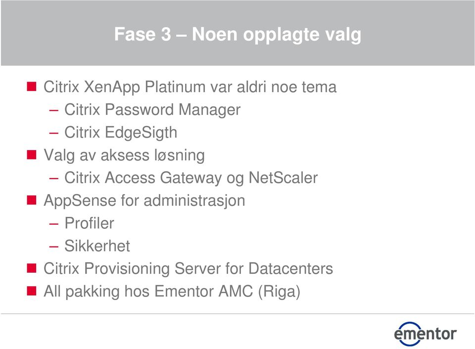 Access Gateway og NetScaler AppSense for administrasjon Profiler