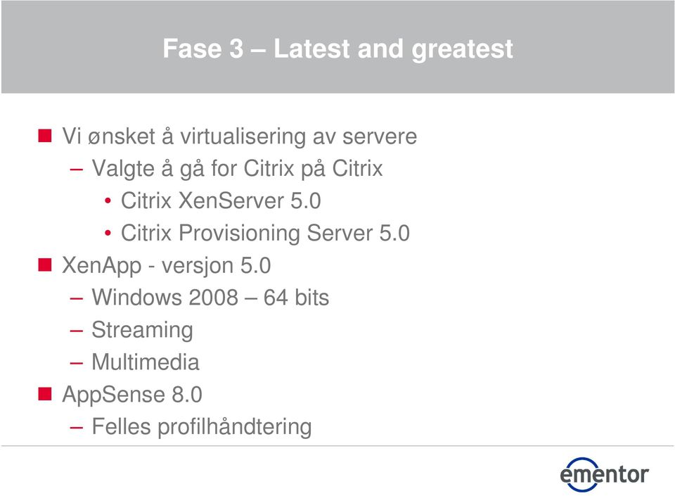 0 Citrix Provisioning Server 5.0 XenApp - versjon 5.